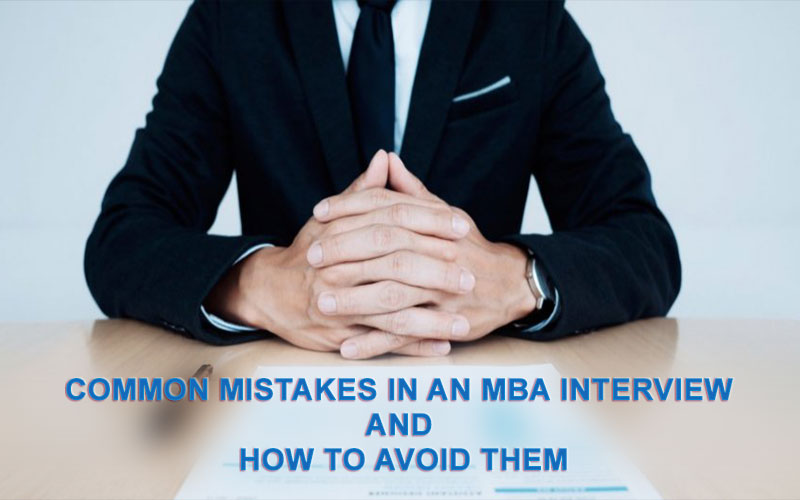 Common mistake in MBA interview and how to avoid them