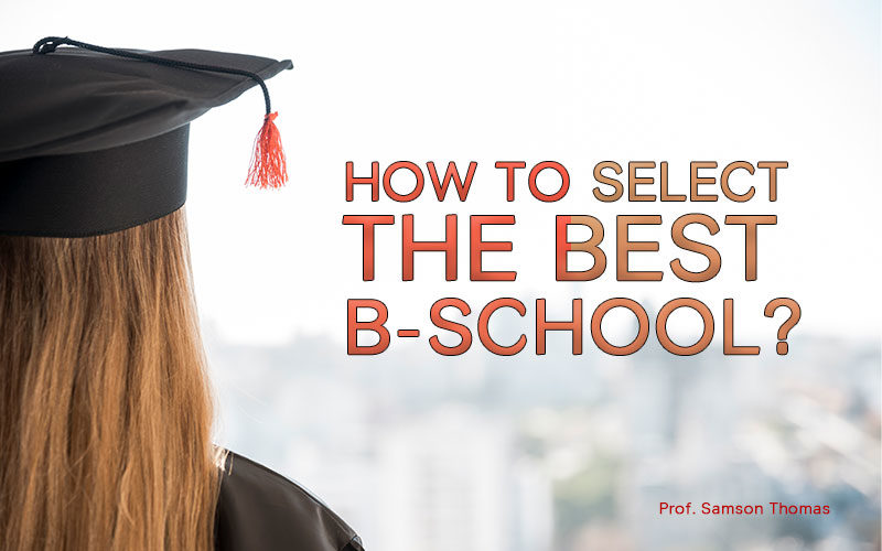 HOW TO SELECT A BEST B-SCHOOL?