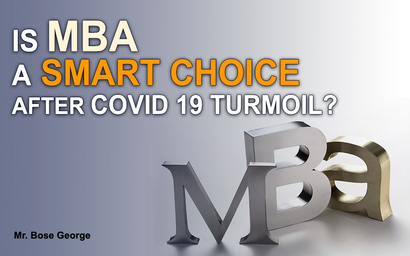 is mba smart choice after covid 19 turmoil
