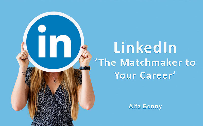 LinkedIn – 'The Matchmaker to your Career'