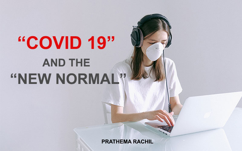 Covid 19 and the new normal