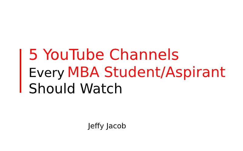 5 YouTube Channels Every MBA Student/Aspirant Should Watch