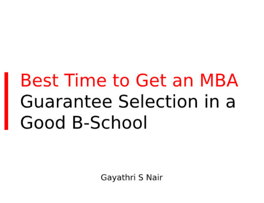 Best time to get an MBA - Guarantee Selection in a B-School
