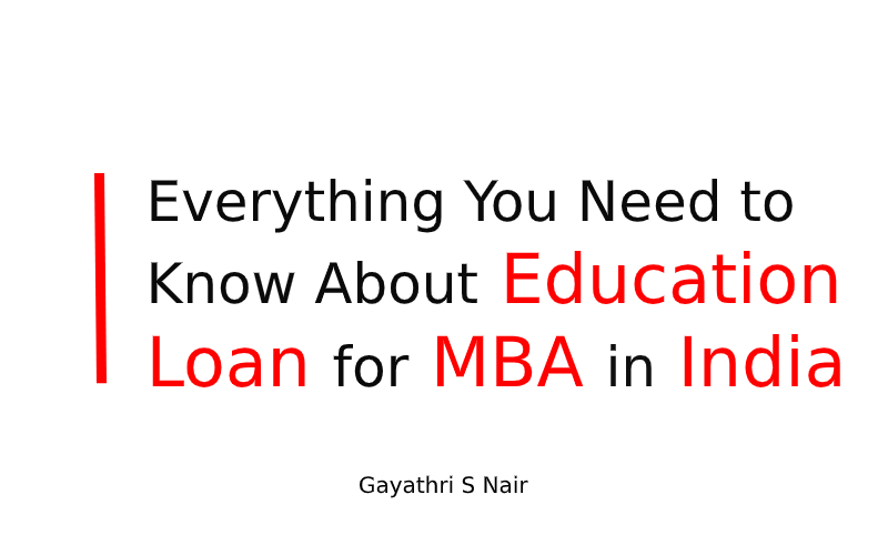 Everything You Need to Know About Education Loan for MBA in India