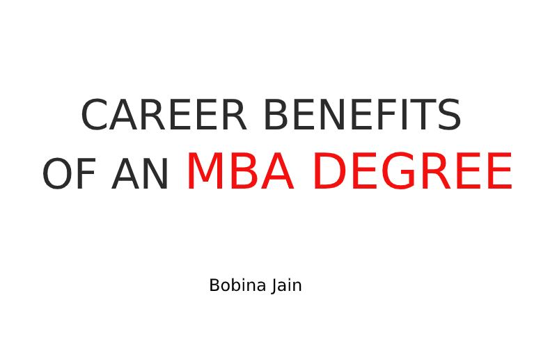 CAREER BENEFITS OF AN MBA DEGREE