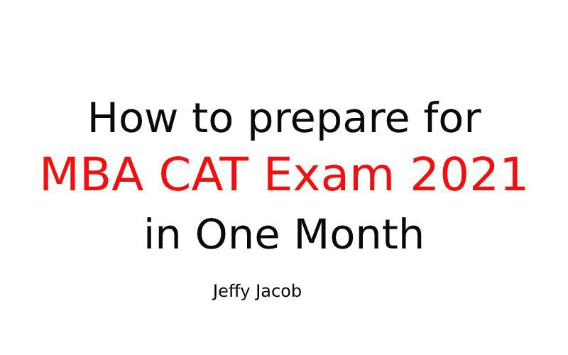 How to prepare for MBA CAT examination 2021 in one month