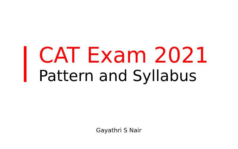 CAT Exam 2021 Pattern and Syllabus