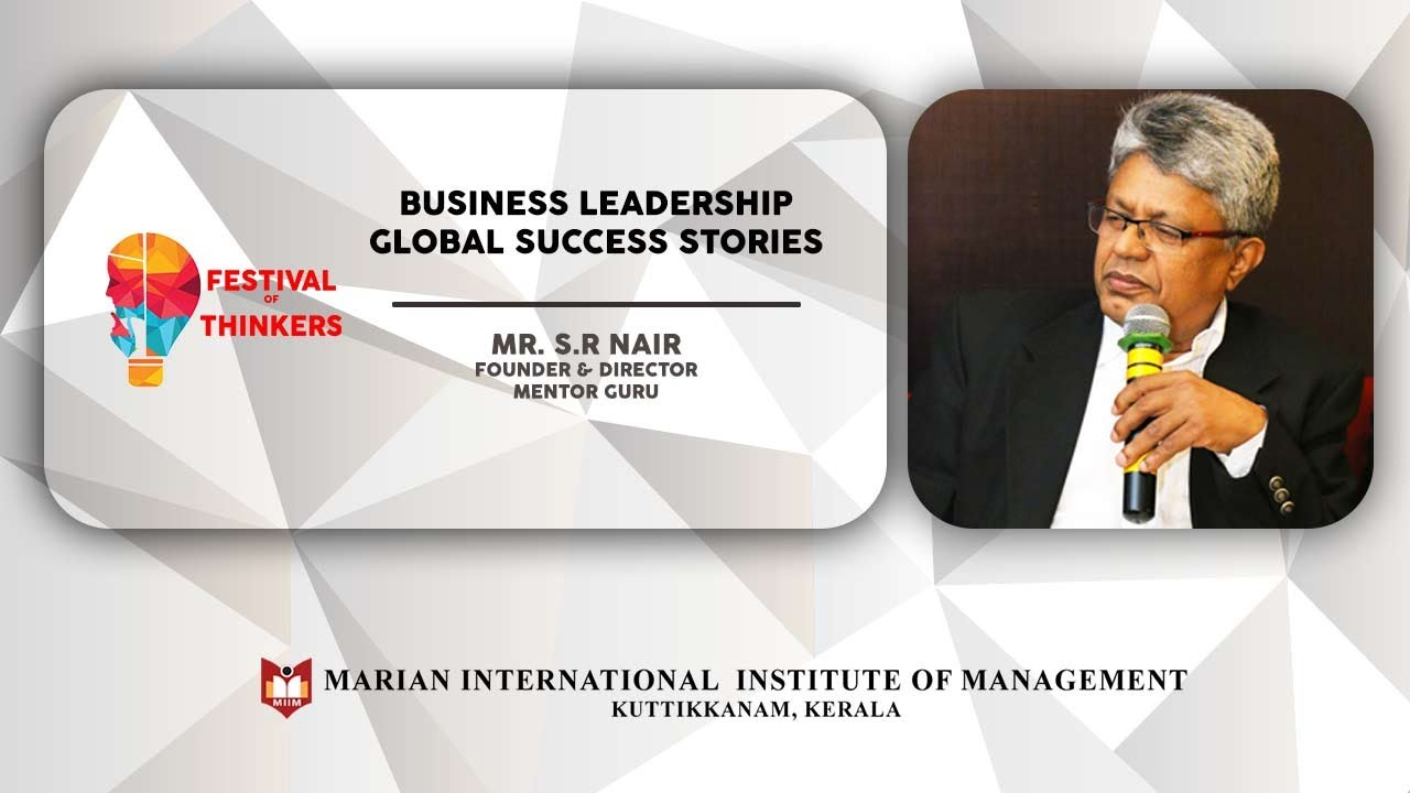 Talk by S R Nair   Business Leadership Global Success Stories   Festival of Thinkers