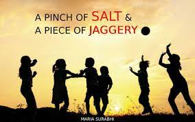 A PINCH OF SALT AND A PIECE OF JAGGERY