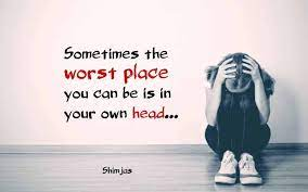 Sometimes the worst place you can be is in your own head...
