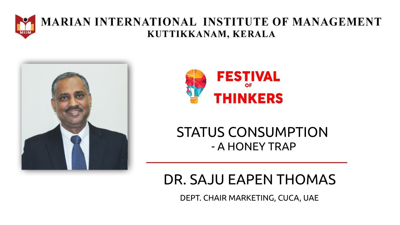 Status Consumption – A Honey Trap – Webinar – Dr. Saju Eapen Thomas